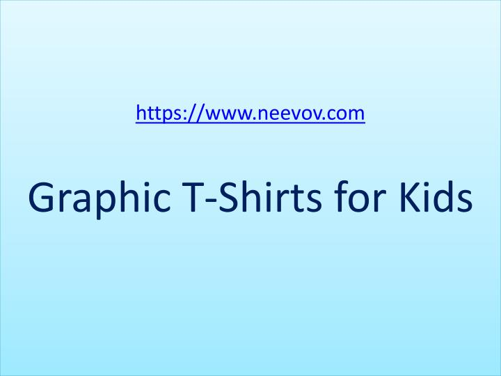 Https www neevov com graphic t shirts for kids