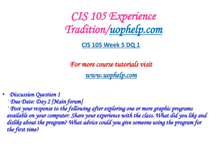 cis 207 week 1 dq 1 Cis 207 week 5 individual: developing a strategy to build a new mobile ordering system write a 350- to 700-word memo, individually, based on your week five learning team collaborative discussion, with your recommendations to the it steering committee.