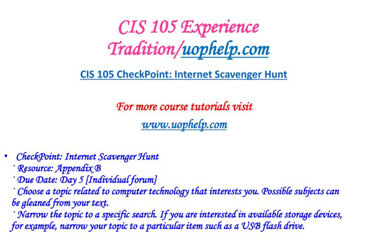 cis 105 internet scavenger hunt Cis 105 assignment: security systems   cis 105 checkpoint: internet scavenger hunt   cis 105 checkpoint.