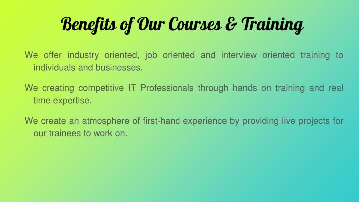 Benefits of Our Courses & Training