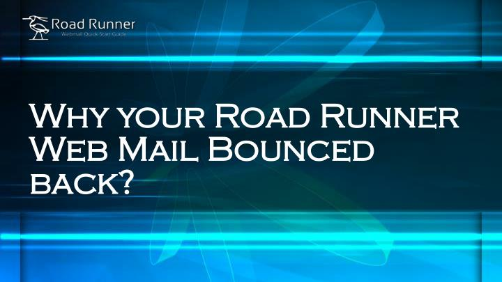 Ppt why your road runner web mail bounced back powerpoint