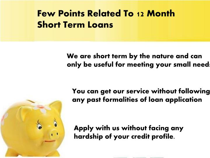 Few Points Related To 12 Month Short Term Loans