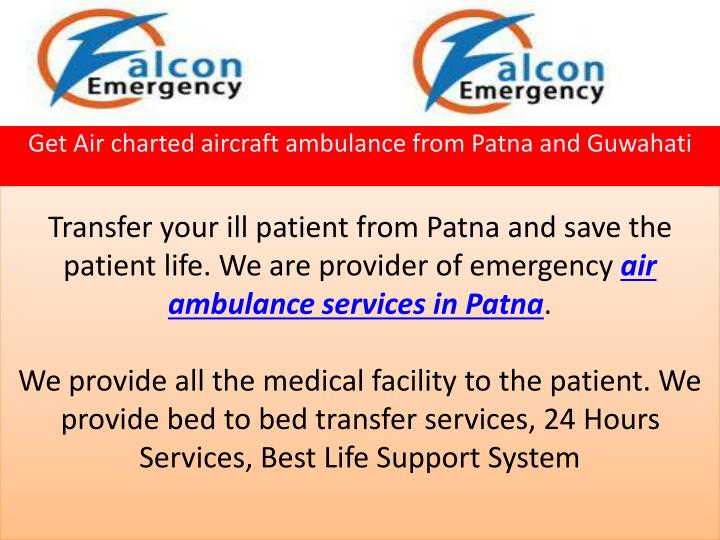 Transfer your ill patient from Patna and save the patient life. We are provider of emergency