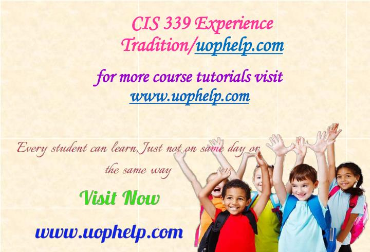 Cis 339 experience tradition uophelp com