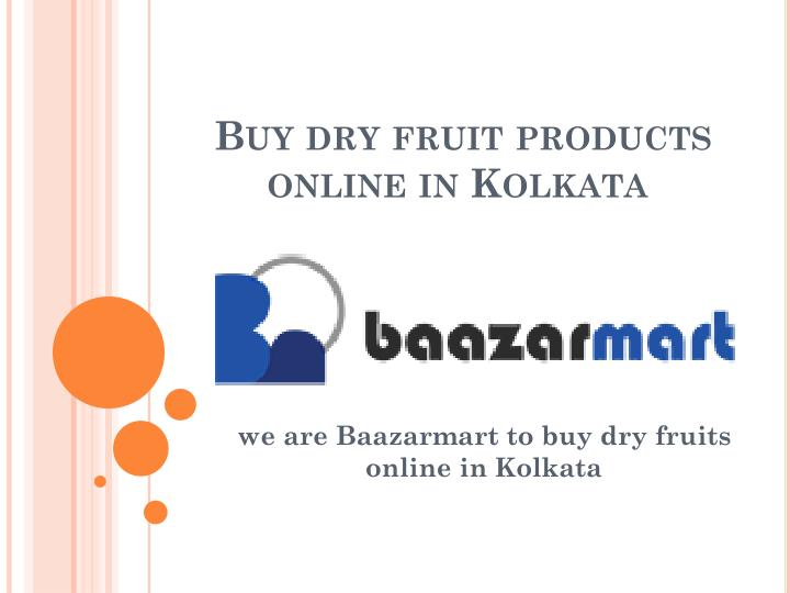 Buy dry fruit products online in kolkata