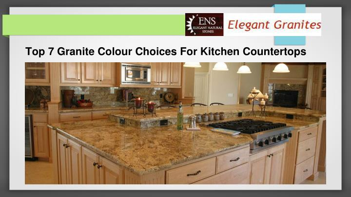 Ppt top 7 granite colour choices for kitchen countertops for Colour choice for kitchen