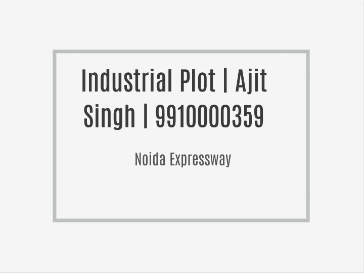 Industrial Plot | Ajit