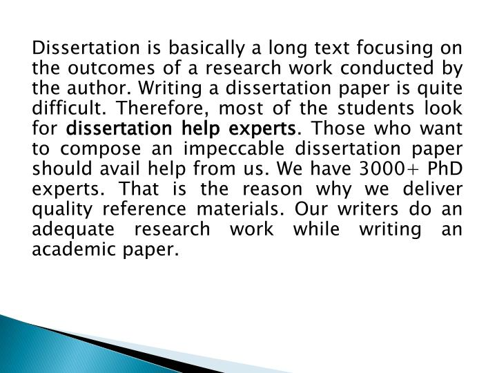 Dissertation is basically a long text focusing on the outcomes of a research work conducted by the a...