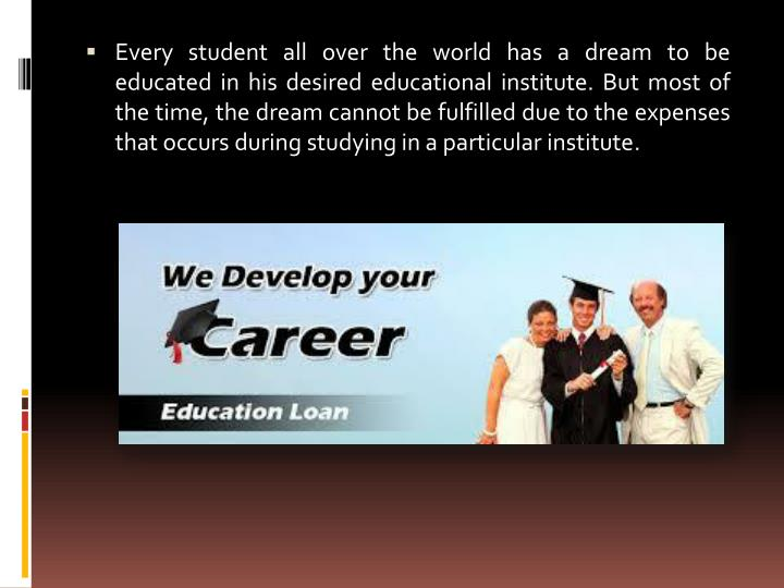 Every student all over the world has a dream to be educated in his desired educational institute. Bu...