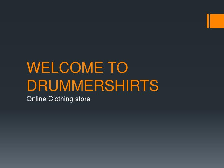 Welcome to drummershirts