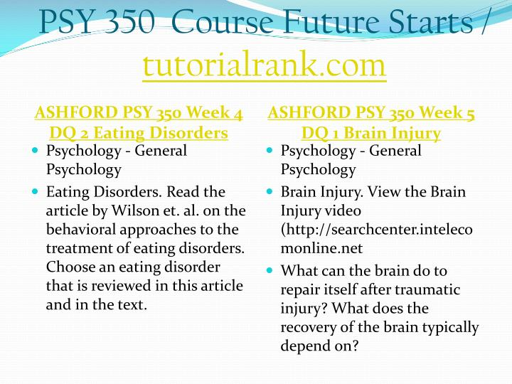 ashford psy 350 week 5 discussion Psy 350 course extraordinary success tutorialrank a+ ashford psy 350 week 1 dq 1 methods ashford psy 350 week 1 dq 2 as part of your discussion.