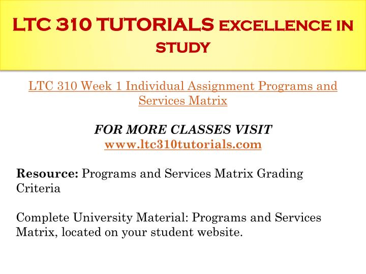 programs and services matrix ltc 310 Click the button below to add the ltc 310 week 1 individual assignment programs and services matrix to your wish list.