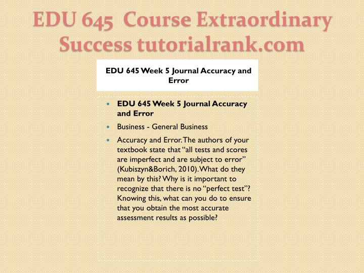 EDU 645 Week 5 Journal Accuracy and Error