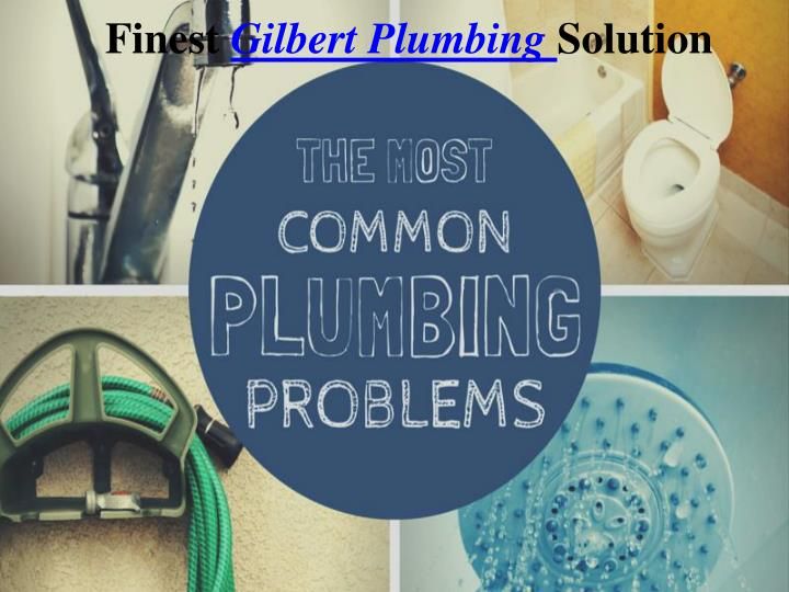 Finest gilbert plumbing solution
