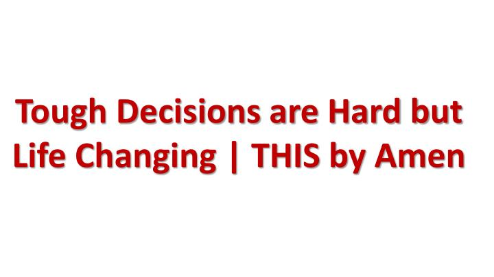 Tough Decisions are Hard but Life Changing | THIS by Amen