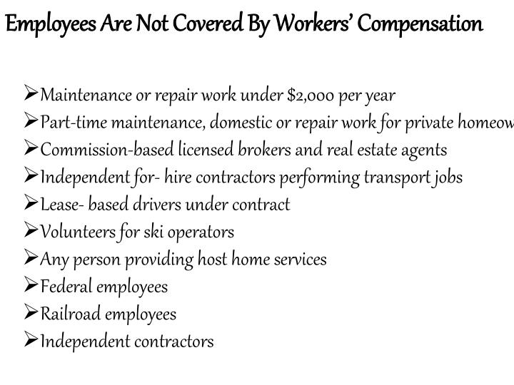 Employees Are Not Covered By Workers' Compensation
