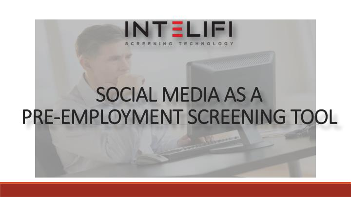 pre employment screening and social networking a Definition of social media background checks: many employers address  employment issues by providing in-depth background checks for.