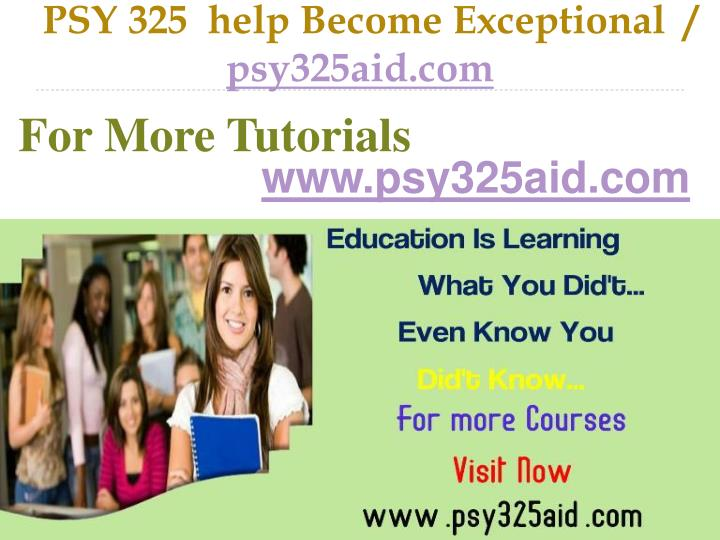 Psy 325 help become exceptional psy325aid com