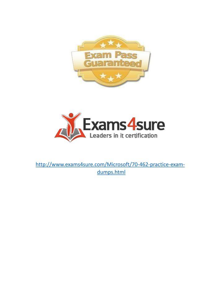 http://www.exams4sure.com/Microsoft/70-462-practice-exam-dumps.html