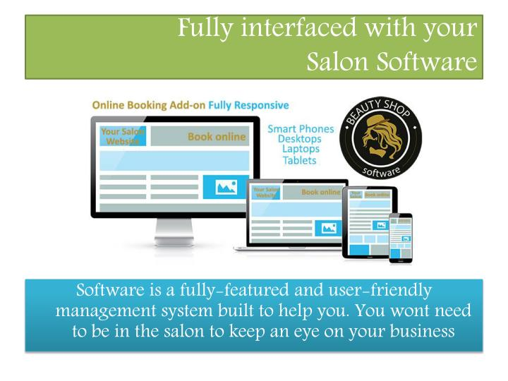 Fully interfaced with your salon s oftware