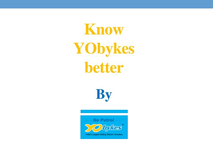 Know yobykes better