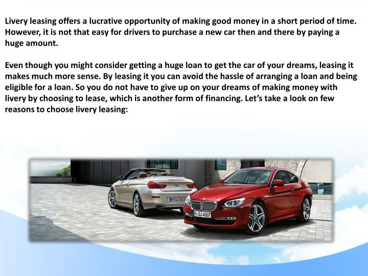 Livery leasing offers a lucrative opportunity of making good money in a short period of time. Howeve...