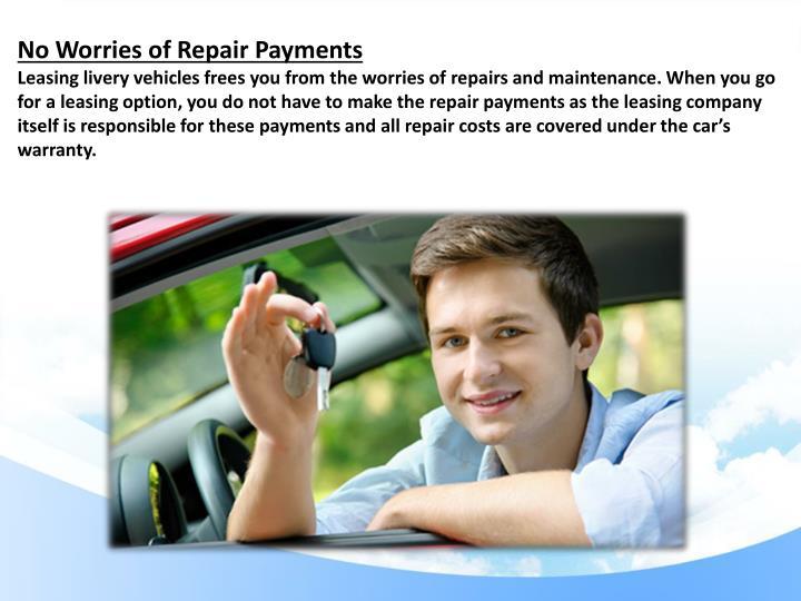 No Worries of Repair