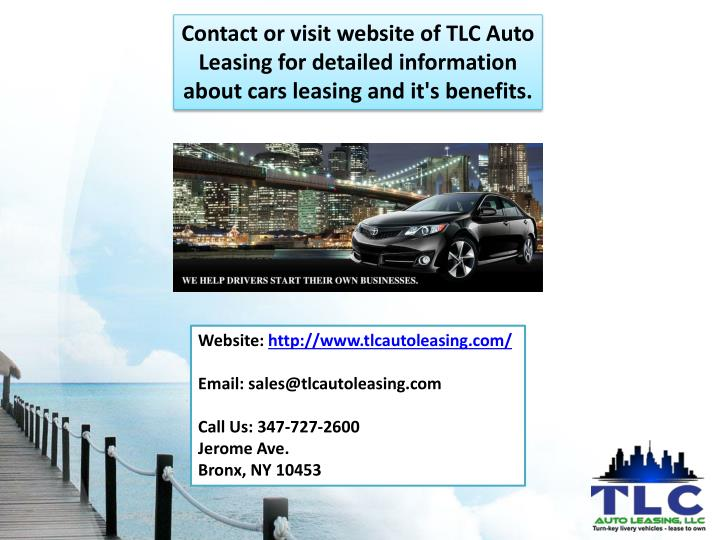 Contact or visit website of TLC Auto Leasing for detailed information about cars leasing and it's benefits.