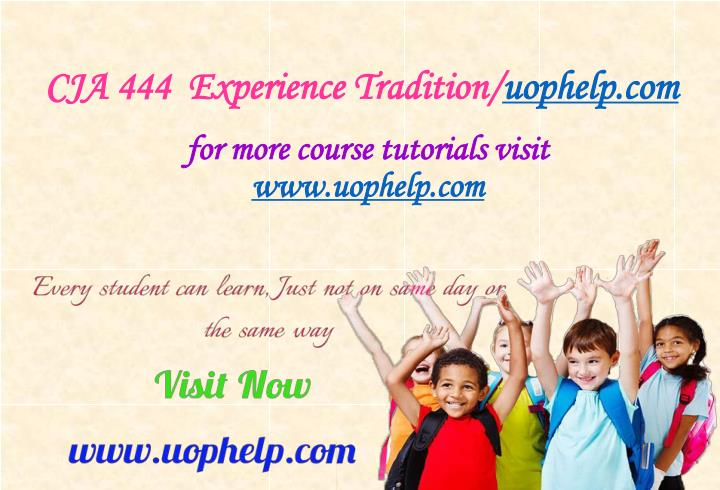 Cja 444 experience tradition uophelp com