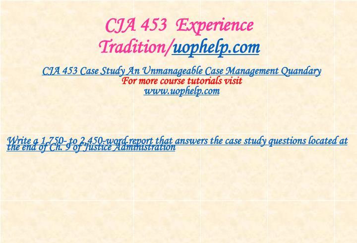 CJA 453  Experience Tradition/