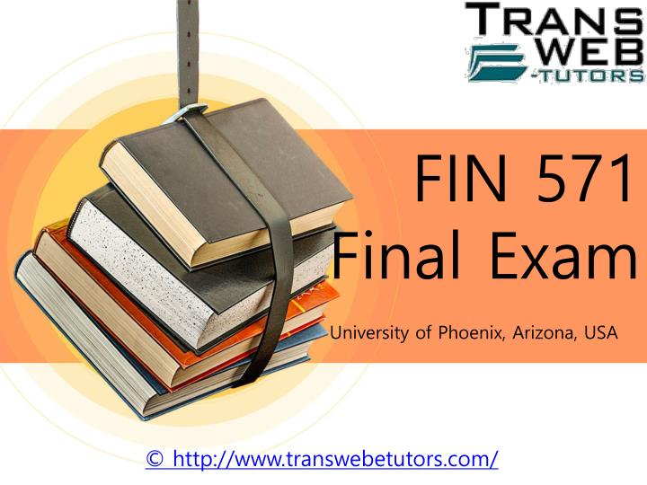 fin 571 study guide 571 final Fin 571 study guide 571 final this document of fin 571 study guide 571 final includes answers to the next questions: 1) which of the following statements is true.