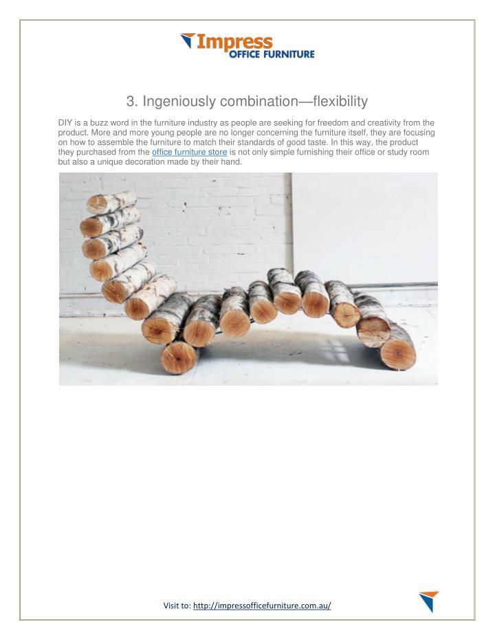 3. Ingeniously combination
