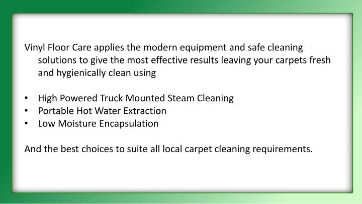 Vinyl Floor Care applies the modern equipment and safe cleaning