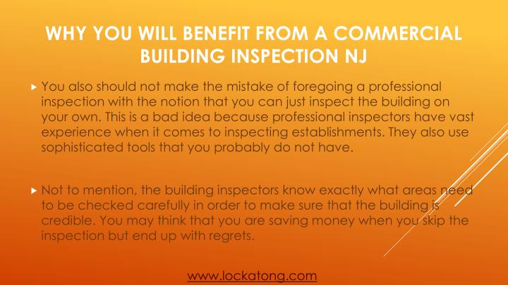 You also should not make the mistake of foregoing a professional inspection with the notion that you can just inspect the building on your own. This is a bad idea because professional inspectors have vast experience when it comes to inspecting establishments. They also use sophisticated tools that you probably do not have.