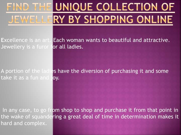 Find the unique collection of jewellery by shopping online