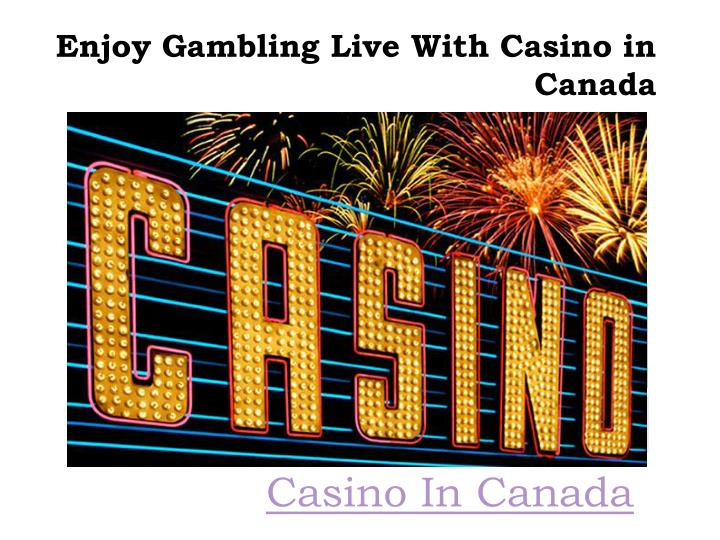 Enjoy Gambling Live With Casino in