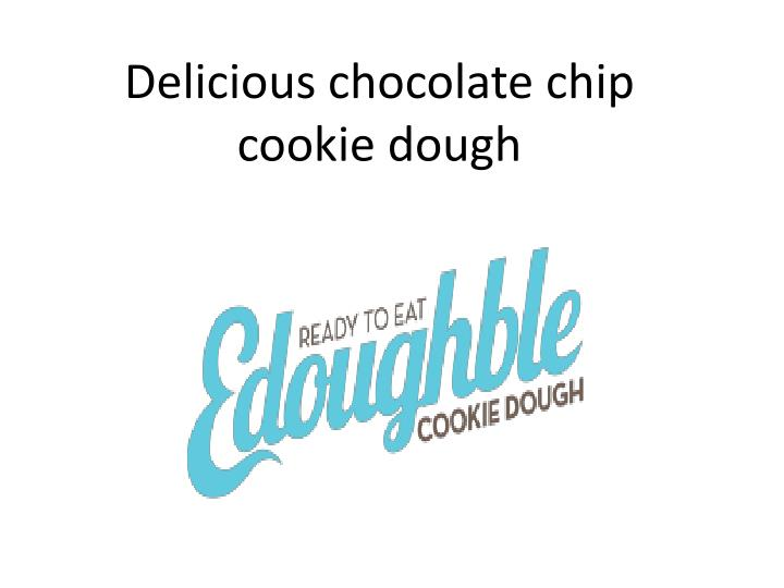 Delicious chocolate chip cookie dough
