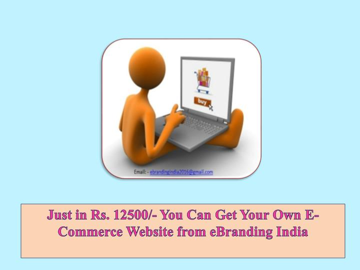 Ppt Just In Rs 12500 You Can Get Your Own E Commerce