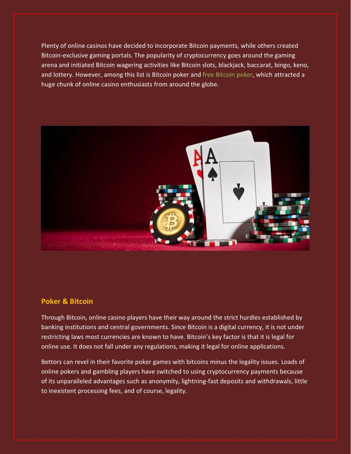 Plenty of online casinos have decided to incorporate Bitcoin payments, while others created