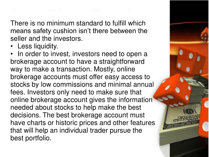 There is no minimum standard to fulfill which means safety cushion isn't there between the seller and the investors.