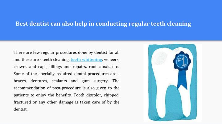 Best dentist can also help in conducting regular teeth cleaning