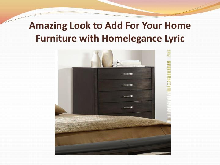 Amazing look to add for your home furniture with homelegance lyric