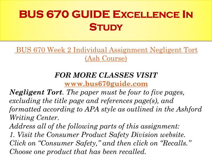 ashford bus670 week 3 assignment Study flashcards on bus 670 week 3 individual assignment elements of a contract at cramcom quickly memorize the terms, phrases and much more cramcom makes it easy to get the grade you want.