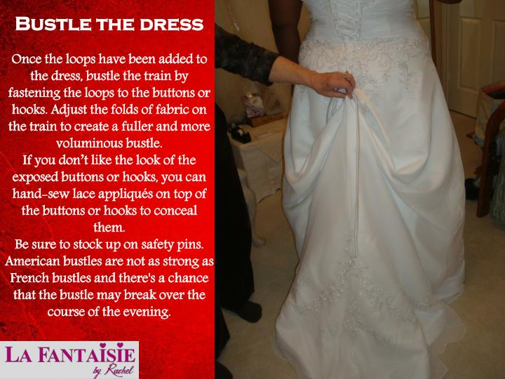 Bustle the dress