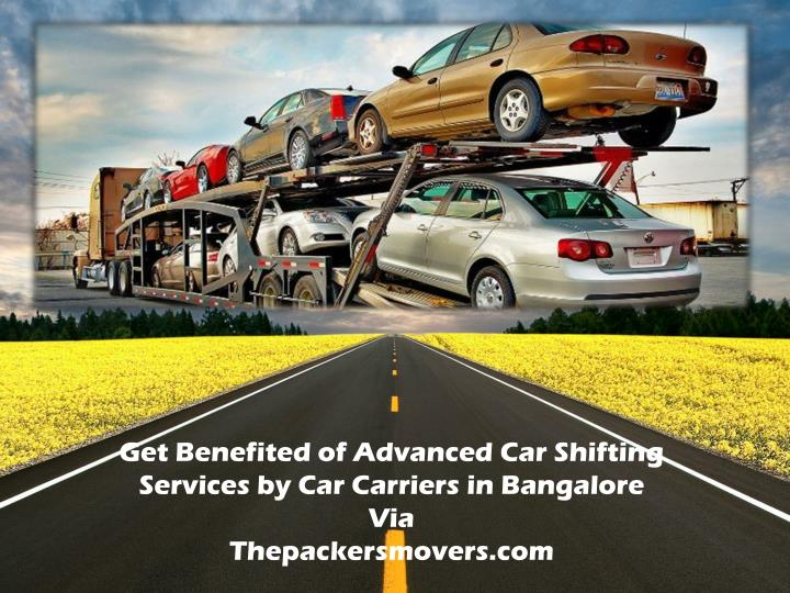 Get Benefited of Advanced Car Shifting Services by Car Carriers in
