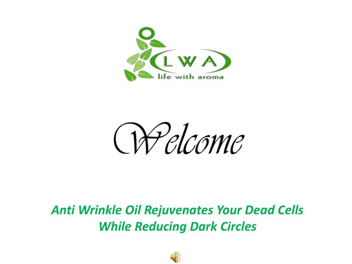 Anti Wrinkle Oil Rejuvenates Your Dead Cells While Reducing Dark Circles