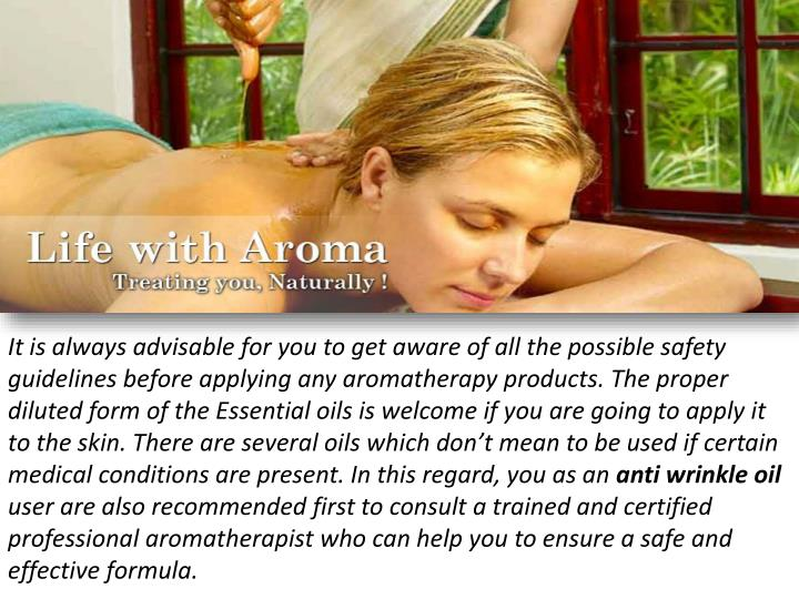 It is always advisable for you to get aware of all the possible safety guidelines before applying any aromatherapy products. The proper diluted form of the Essential oils is welcome if you are going to apply it to the skin. There are several oils which don't mean to be used if certain medical conditions are present. In this regard, you as an