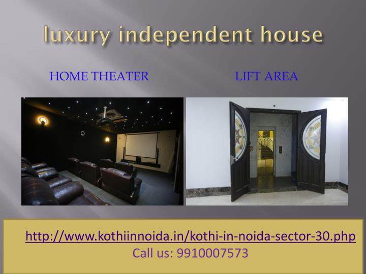 luxury independent house