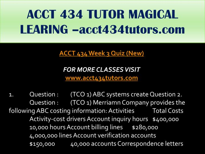 ACCT 434 TUTOR MAGICAL LEARING –