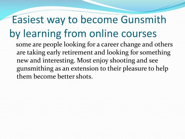 Easiest way to become gunsmith by learning from online courses